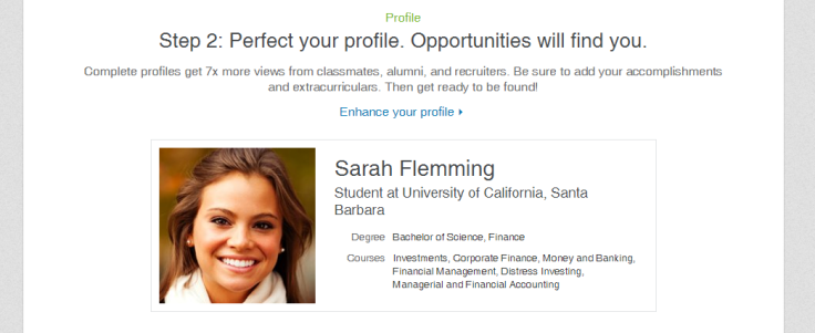Screen shot of part of LinkedIn Education: 'Step 2: Perfect your profile. Opportunities will find you. Complete profiles get 7x more views from classmates, alumni, and recruiters. Be sure to add your accomplishments and extracurriculars. Then get ready to be found!'